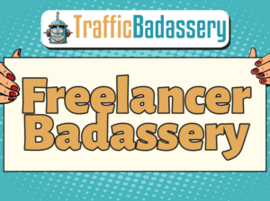 Traffic Badassery - Freelancer Traffic