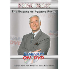 Brian Tracy - The Science of Positive Focus