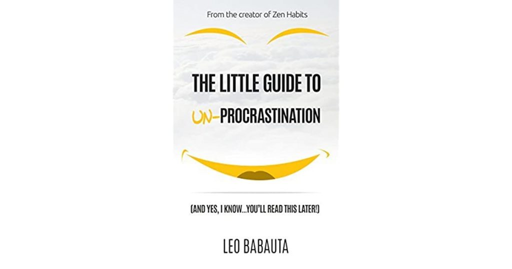 The Little Guide to Un-Procrastination by Leo Babauta