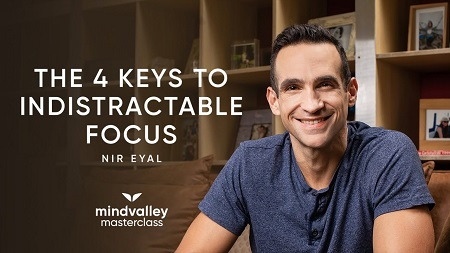 MindValley – Becoming Focused and Indistractable by Nir Eyal