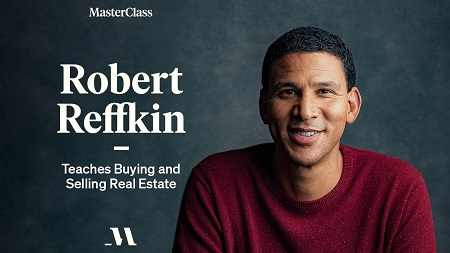 Robert Reffkin Teaches Buying and Selling Real Estate – MasterClass